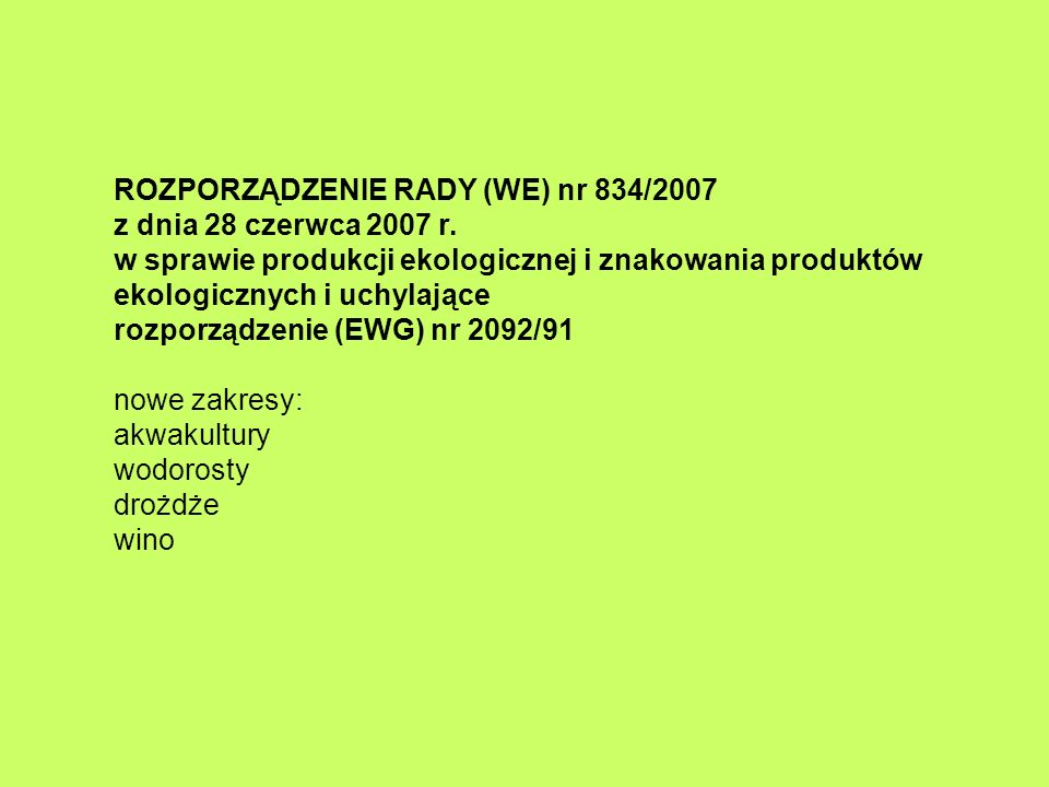 ROZPORZĄDZENIE RADY (WE) nr 834/2007 z dnia 28 czerwca 2007 r