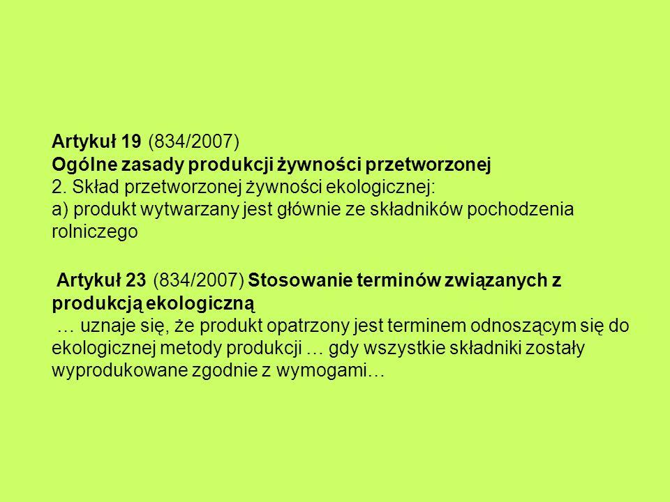Artykuł 19 (834/2007) Ogólne zasady produkcji żywności przetworzonej 2
