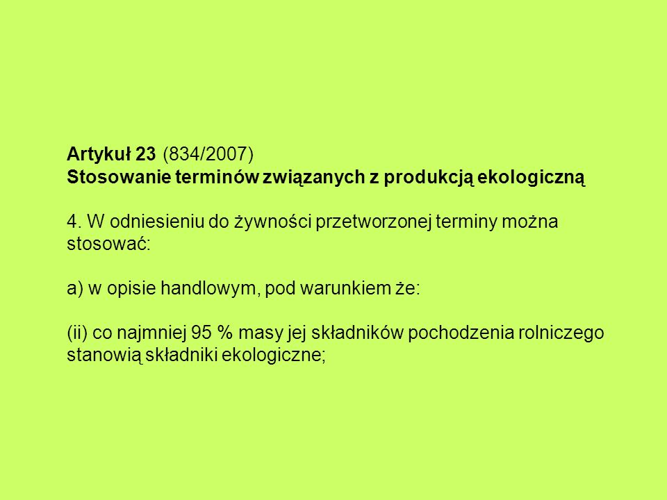 Artykuł 23 (834/2007) Stosowanie terminów związanych z produkcją ekologiczną 4.