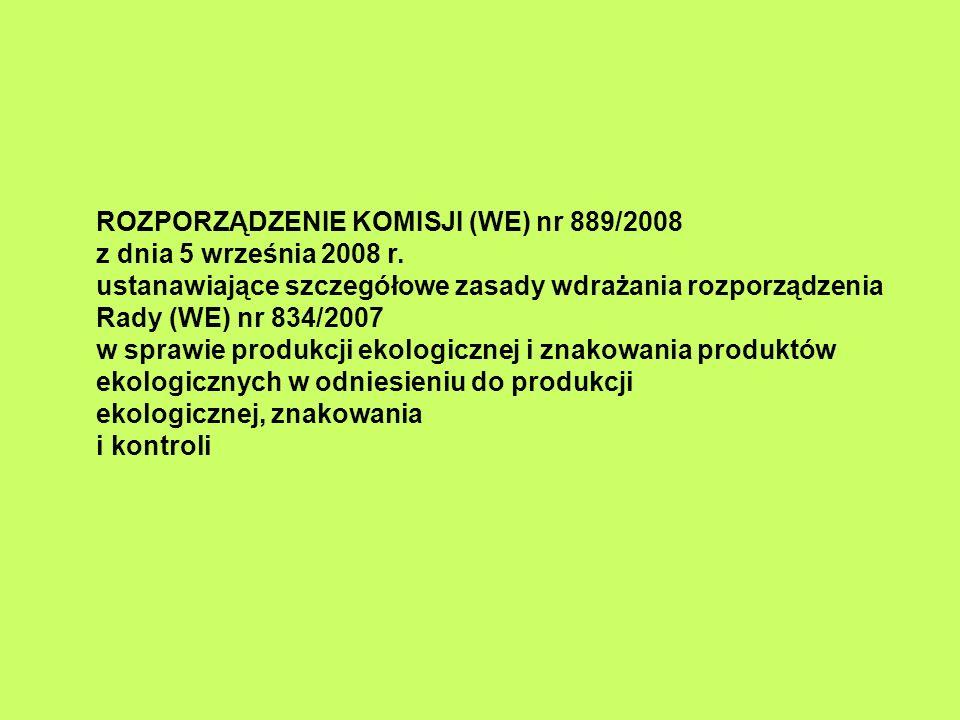ROZPORZĄDZENIE KOMISJI (WE) nr 889/2008 z dnia 5 września 2008 r