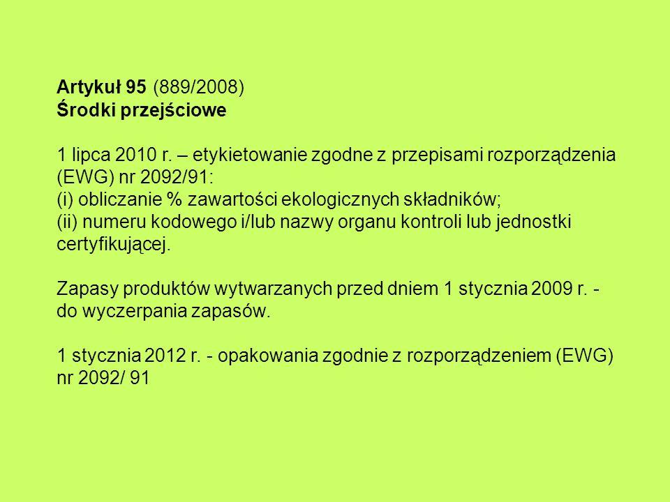 Artykuł 95 (889/2008) Środki przejściowe 1 lipca 2010 r