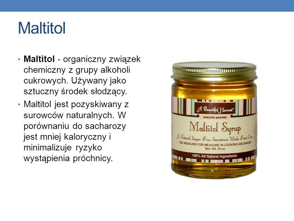 Maltitol Maltitol - organiczny związek chemiczny z grupy alkoholi cukrowych. Używany jako sztuczny środek słodzący.