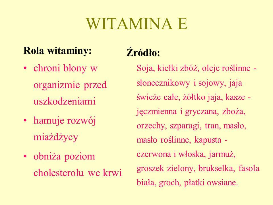 WITAMINA E Rola witaminy: Źródło: