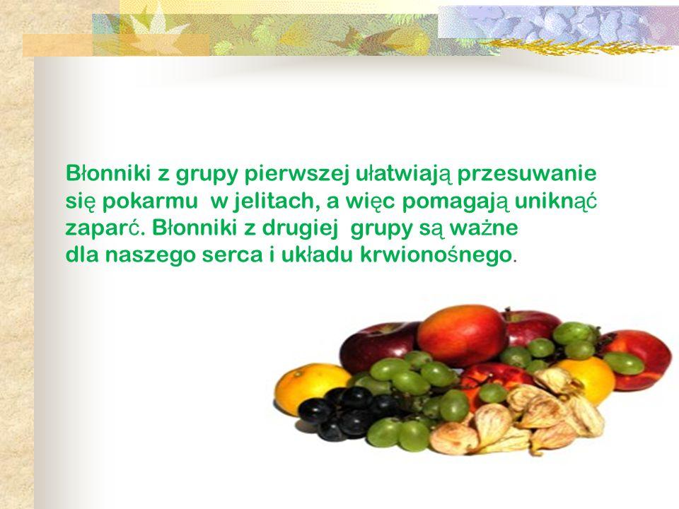 Błonniki z grupy pierwszej ułatwiają przesuwanie się pokarmu w jelitach, a więc pomagają uniknąć zaparć.