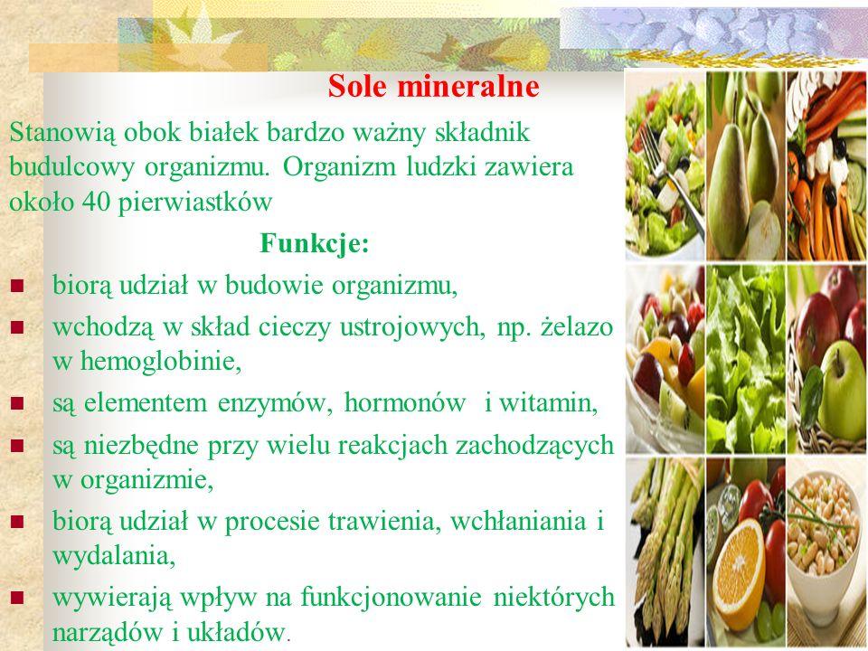 Sole mineralne Stanowią obok białek bardzo ważny składnik budulcowy organizmu. Organizm ludzki zawiera około 40 pierwiastków.