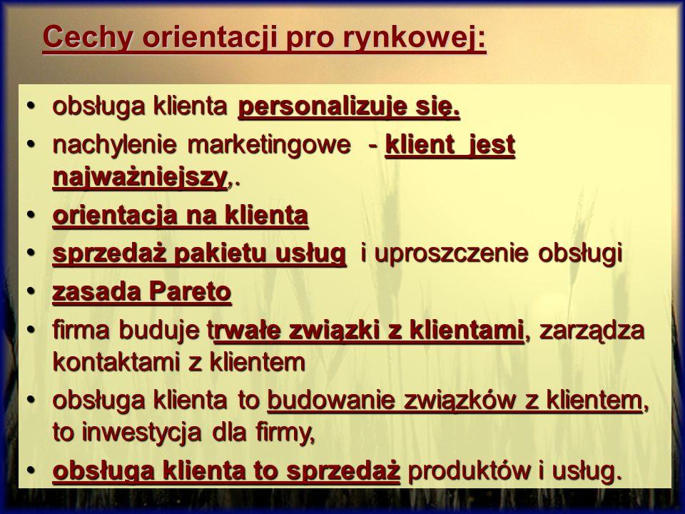 Cechy orientacji pro rynkowej: