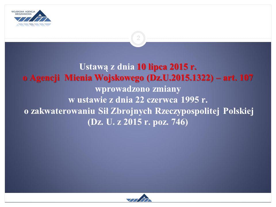 Ustawą z dnia 10 lipca 2015 r. o Agencji Mienia Wojskowego (Dz.U.2015.1322) – art.