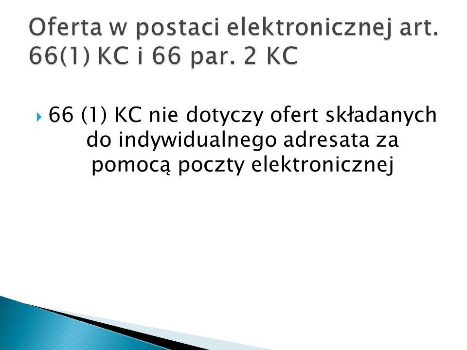 Oferta w postaci elektronicznej art. 66(1) KC i 66 par. 2 KC