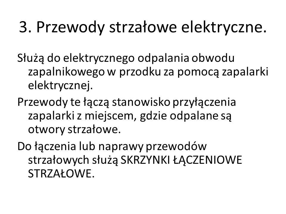 3. Przewody strzałowe elektryczne.