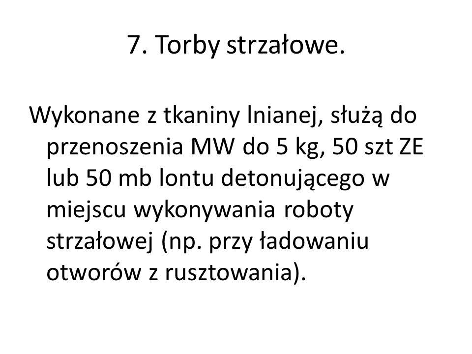 7. Torby strzałowe.