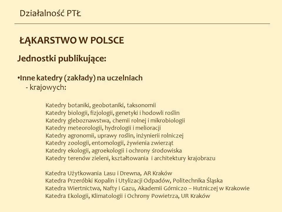ŁĄKARSTWO W POLSCE Działalność PTŁ Jednostki publikujące: