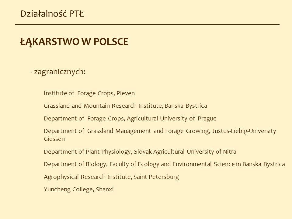 ŁĄKARSTWO W POLSCE Działalność PTŁ - zagranicznych: