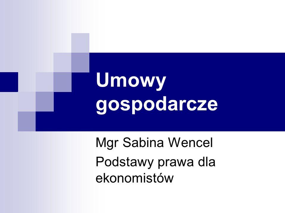 Mgr Sabina Wencel Podstawy prawa dla ekonomistów