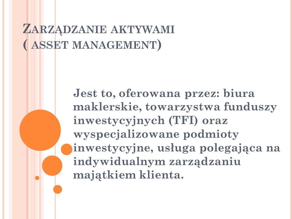 Zarządzanie aktywami ( asset management)