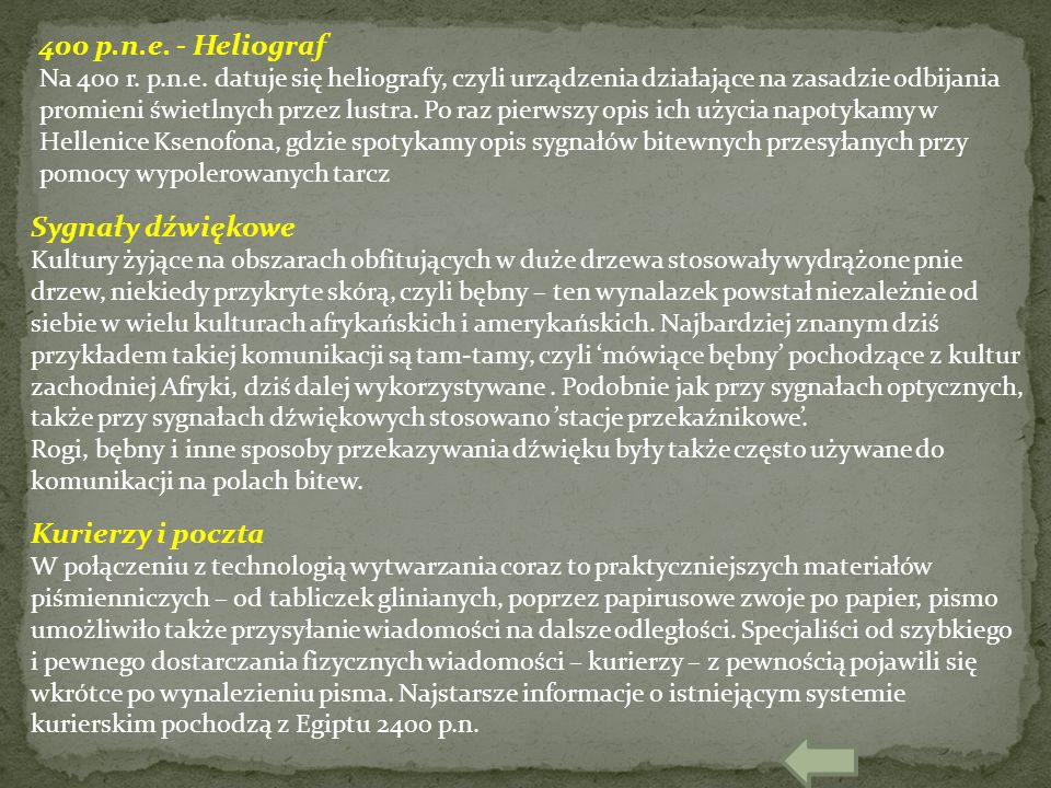 400 p.n.e. - Heliograf Sygnały dźwiękowe Kurierzy i poczta