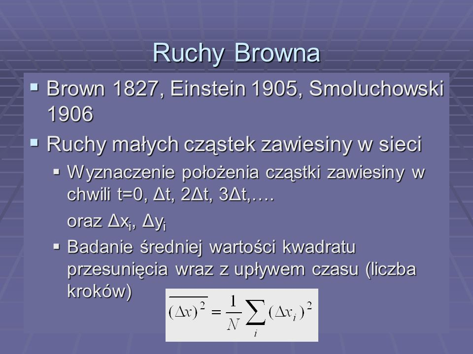 Ruchy Browna Brown 1827, Einstein 1905, Smoluchowski 1906