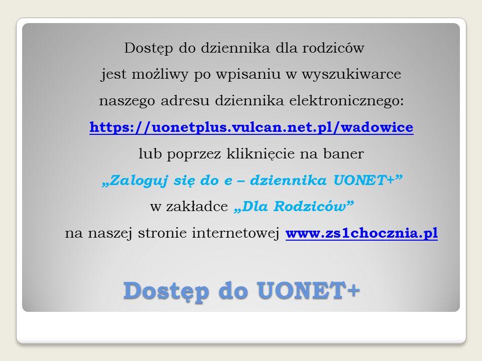 """Dostęp do dziennika dla rodziców jest możliwy po wpisaniu w wyszukiwarce naszego adresu dziennika elektronicznego: https://uonetplus.vulcan.net.pl/wadowice lub poprzez kliknięcie na baner """"Zaloguj się do e – dziennika UONET+ w zakładce """"Dla Rodziców na naszej stronie internetowej www.zs1chocznia.pl"""
