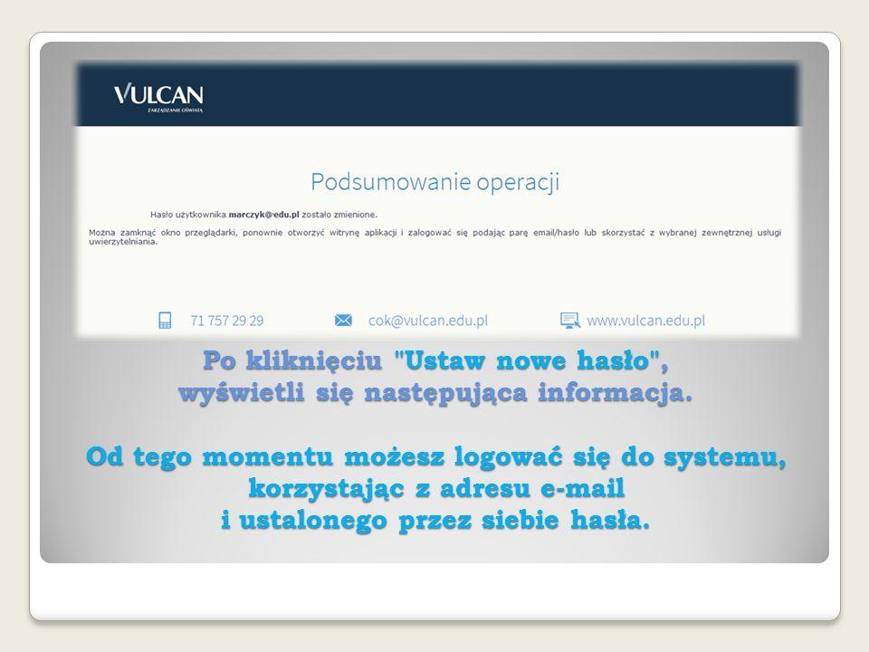 Po kliknięciu Ustaw nowe hasło , wyświetli się następująca informacja