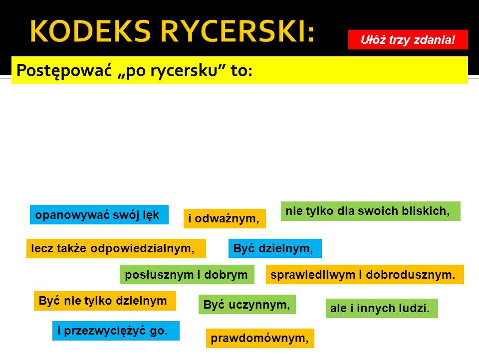 """KODEKS RYCERSKI: Postępować """"po rycersku to: Ułóż trzy zdania!"""