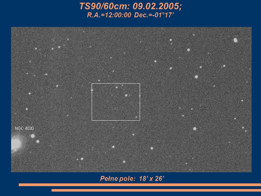 TS90/60cm: 09.02.2005; R.A.=12:00:00 Dec.=-01°17' Pełne pole: 18' x 26'