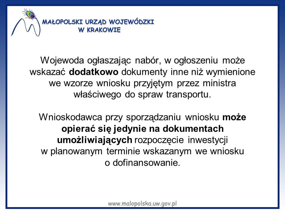 Wojewoda ogłaszając nabór, w ogłoszeniu może wskazać dodatkowo dokumenty inne niż wymienione we wzorze wniosku przyjętym przez ministra właściwego do spraw transportu.