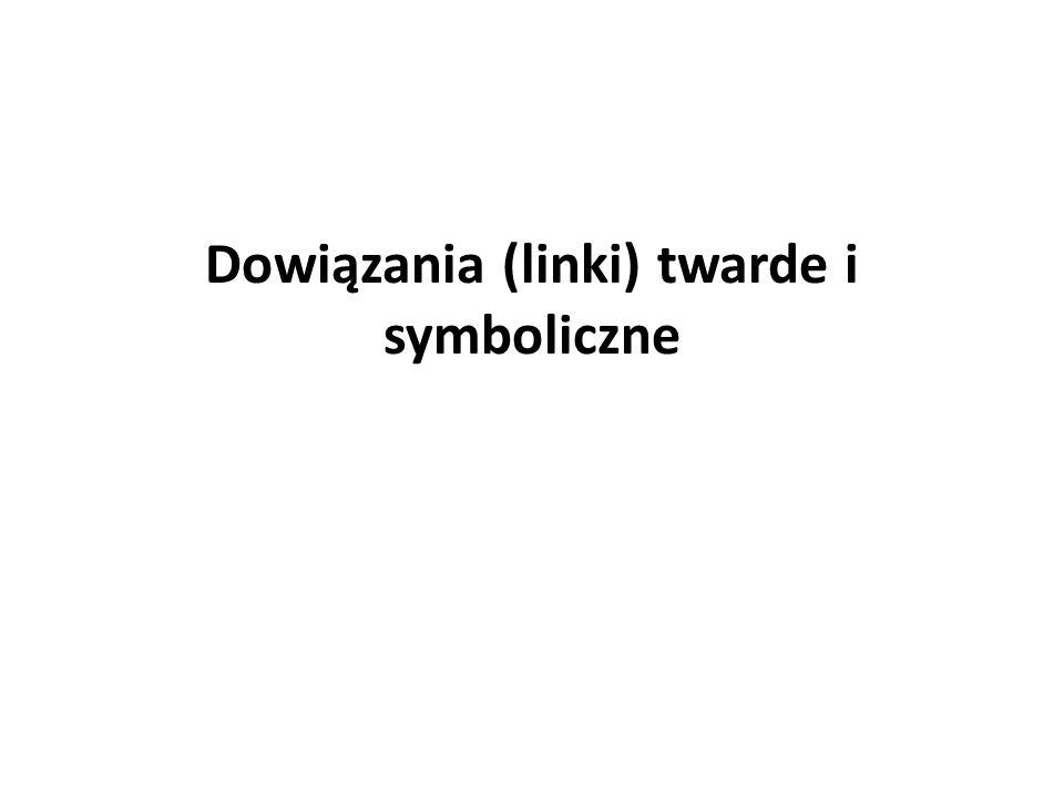 Dowiązania (linki) twarde i symboliczne