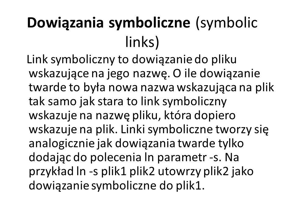 Dowiązania symboliczne (symbolic links)