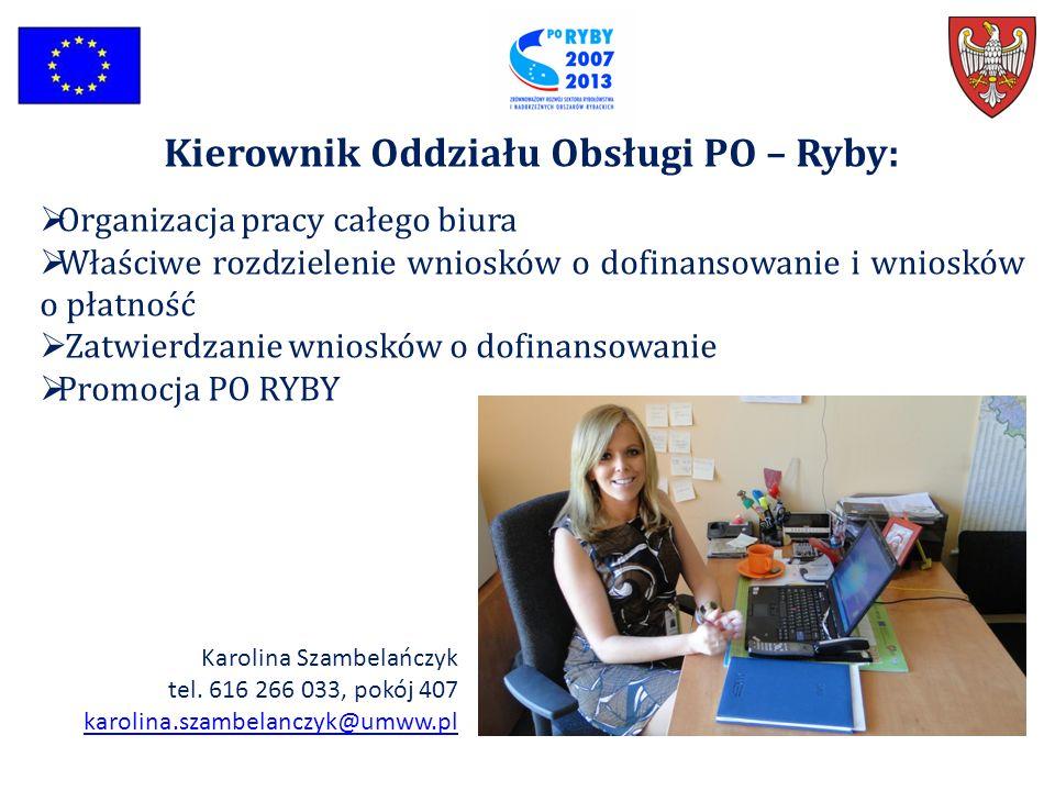 Kierownik Oddziału Obsługi PO – Ryby: