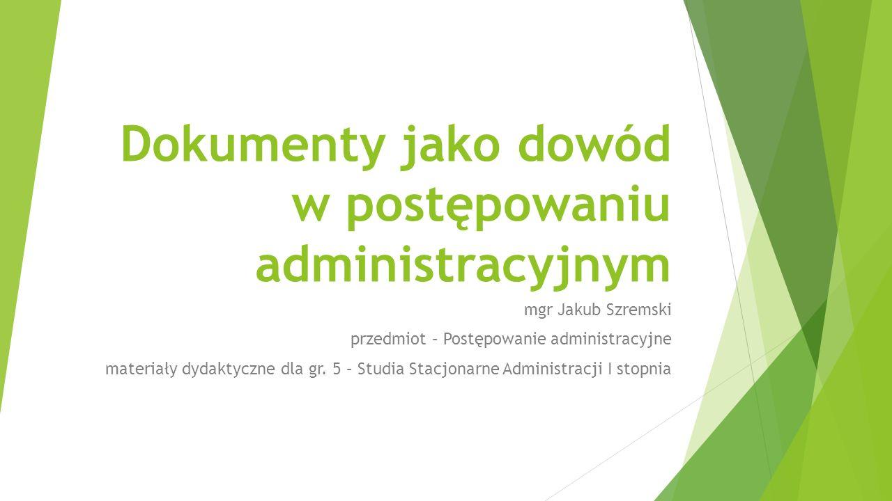Dokumenty jako dowód w postępowaniu administracyjnym