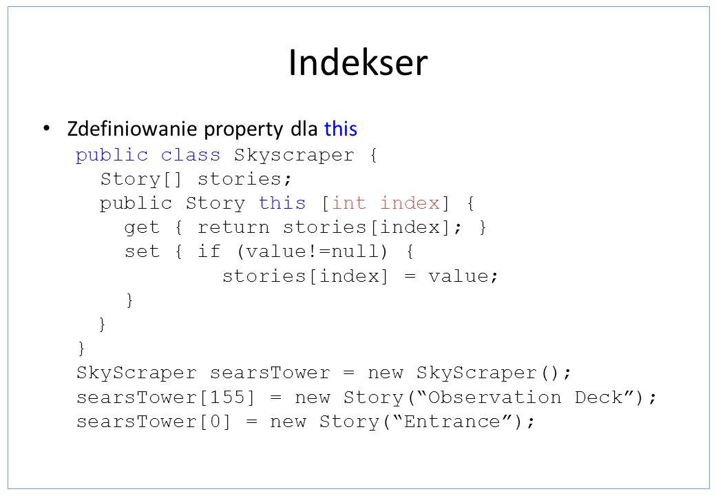 Indekser Zdefiniowanie property dla this public class Skyscraper {