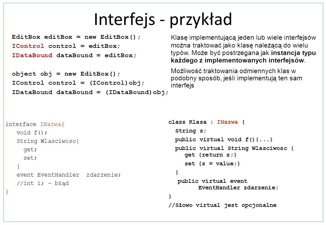 Interfejs - przykład EditBox editBox = new EditBox();