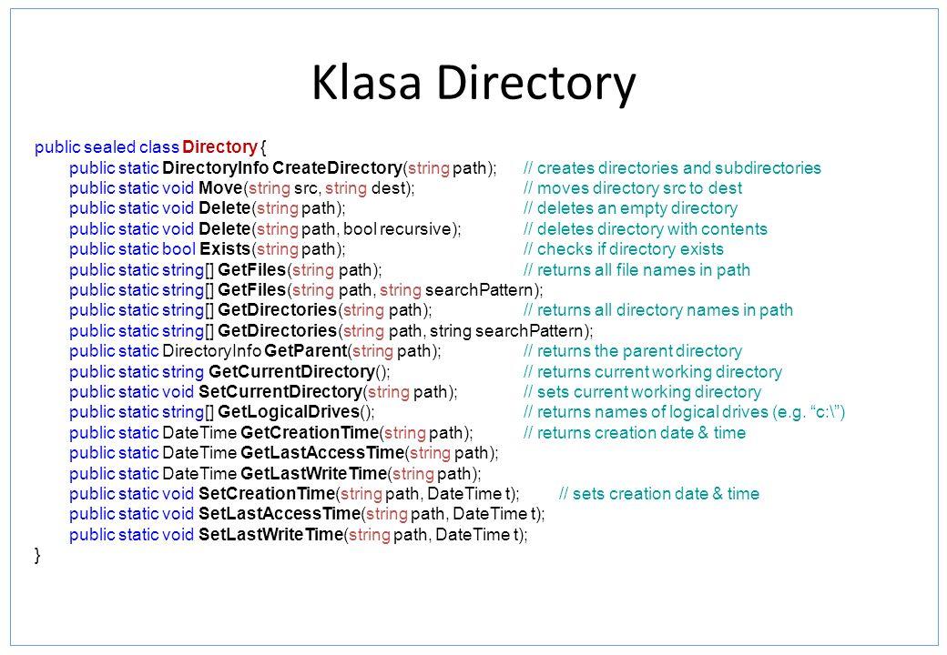 Klasa Directory public sealed class Directory {