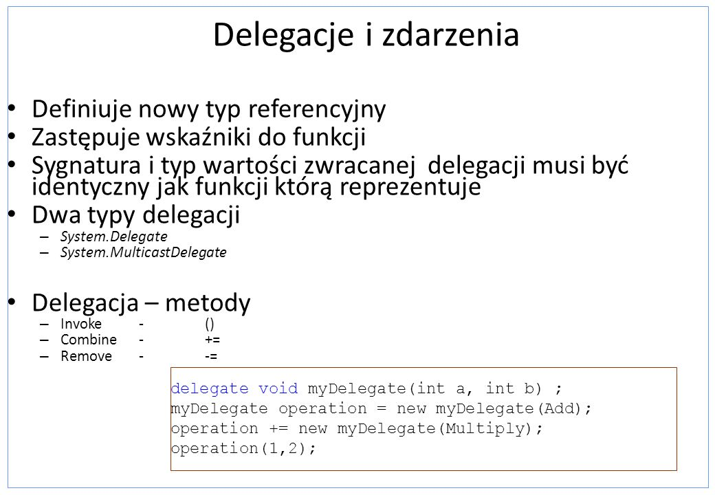 Delegacje i zdarzenia Definiuje nowy typ referencyjny