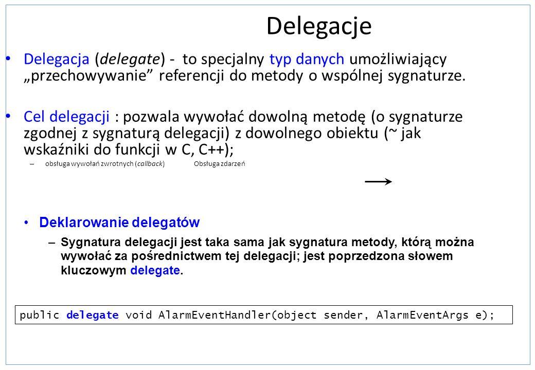 """Delegacje Delegacja (delegate) - to specjalny typ danych umożliwiający """"przechowywanie referencji do metody o wspólnej sygnaturze."""