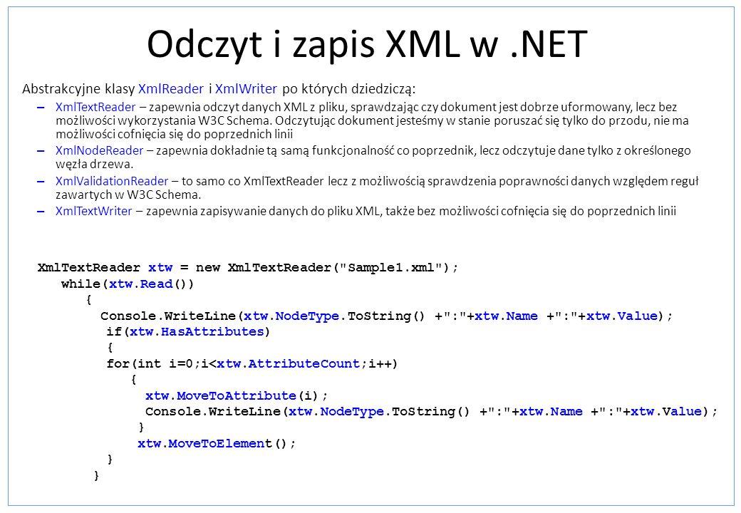 Odczyt i zapis XML w .NET Abstrakcyjne klasy XmlReader i XmlWriter po których dziedziczą: