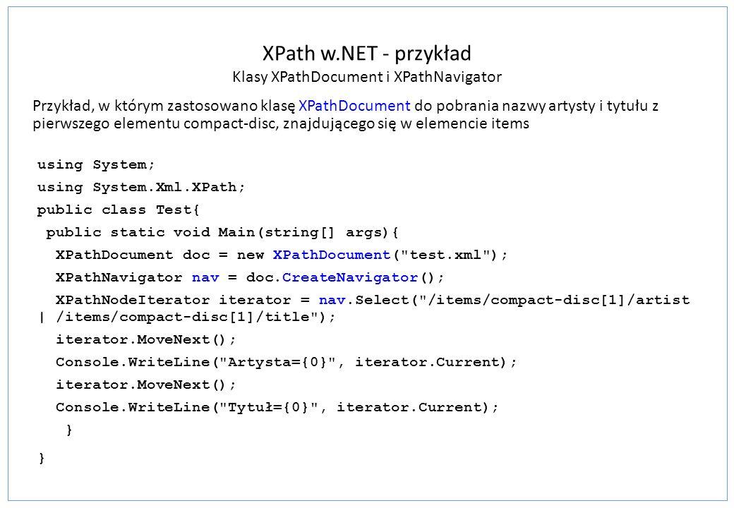 XPath w.NET - przykład Klasy XPathDocument i XPathNavigator
