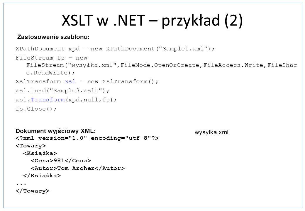 XSLT w .NET – przykład (2) Zastosowanie szablonu: