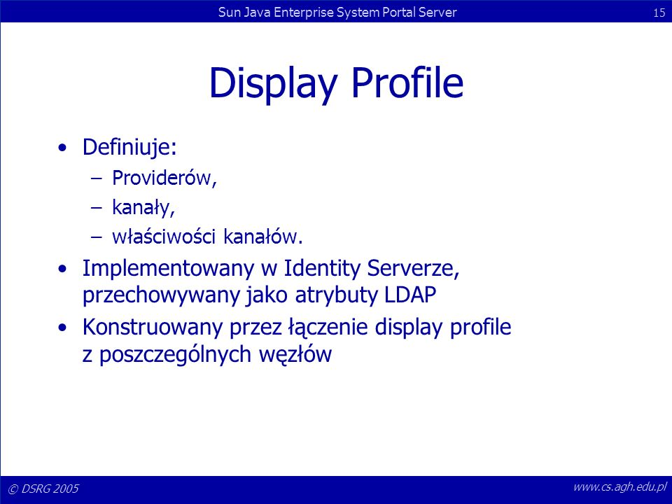 Display Profile Definiuje: