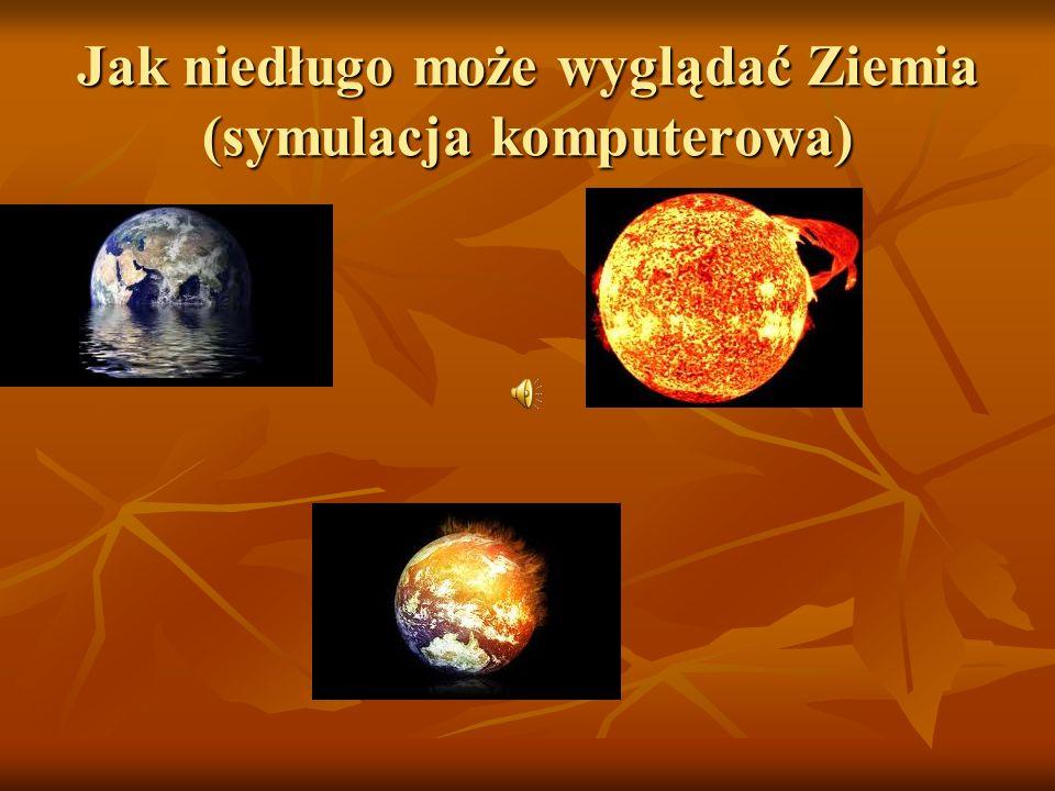 Jak niedługo może wyglądać Ziemia (symulacja komputerowa)