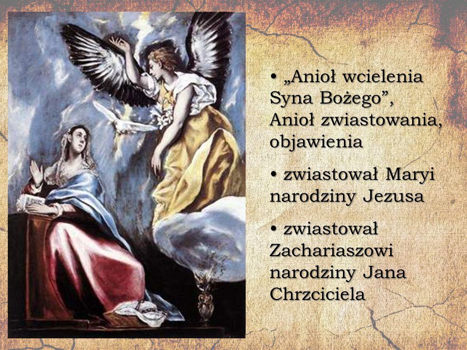 """""""Anioł wcielenia Syna Bożego , Anioł zwiastowania, objawienia"""