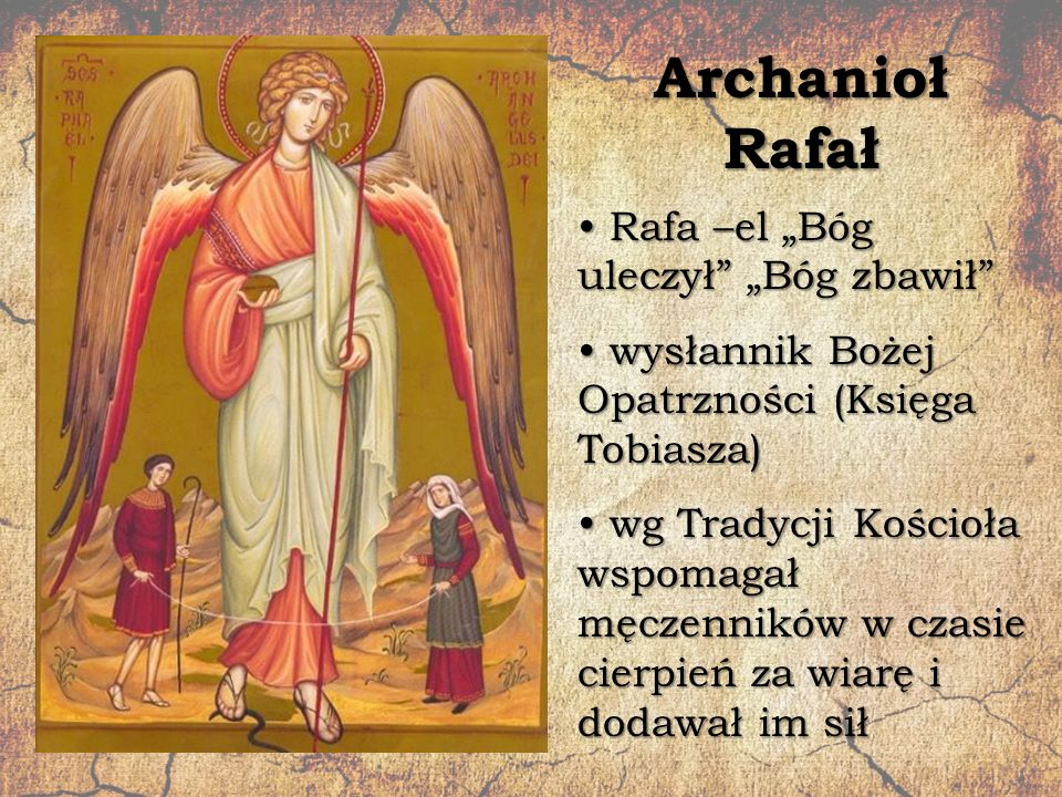 "Archanioł Rafał Rafa –el ""Bóg uleczył ""Bóg zbawił"