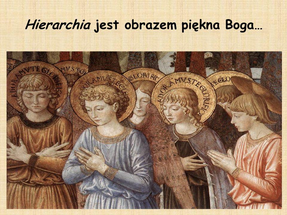 Hierarchia jest obrazem piękna Boga…