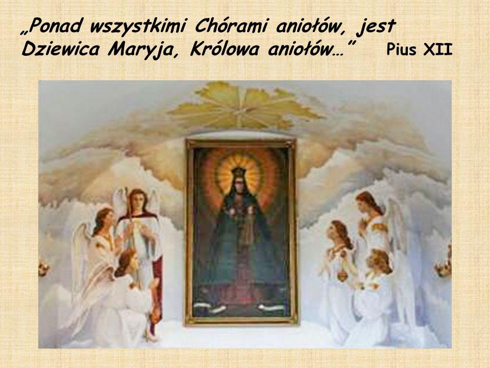 """""""Ponad wszystkimi Chórami aniołów, jest Dziewica Maryja, Królowa aniołów… Pius XII"""