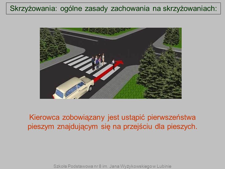 Skrzyżowania: ogólne zasady zachowania na skrzyżowaniach: