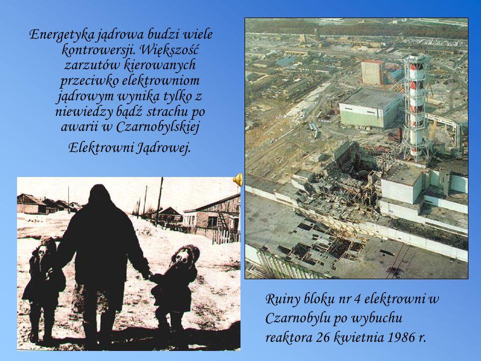 Energetyka jądrowa budzi wiele kontrowersji