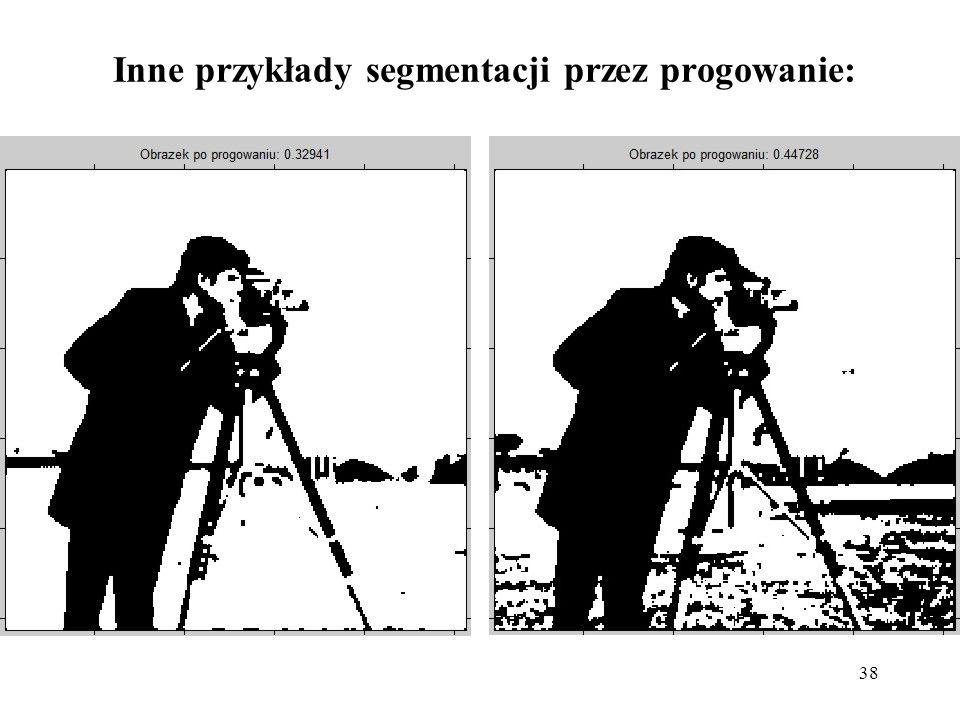 Inne przykłady segmentacji przez progowanie:
