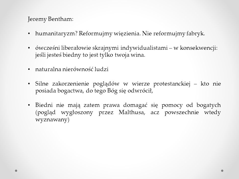 Jeremy Bentham: humanitaryzm Reformujmy więzienia. Nie reformujmy fabryk.