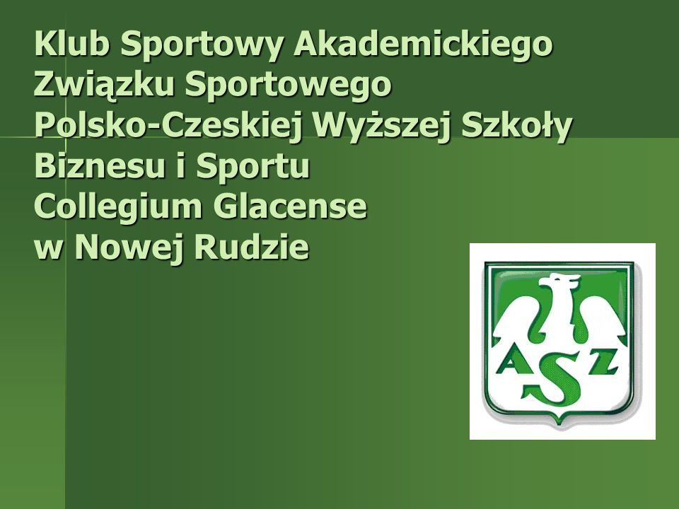 Klub Sportowy Akademickiego Związku Sportowego Polsko-Czeskiej Wyższej Szkoły Biznesu i Sportu Collegium Glacense w Nowej Rudzie