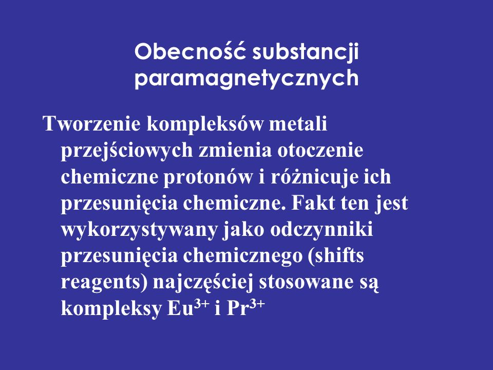 Obecność substancji paramagnetycznych