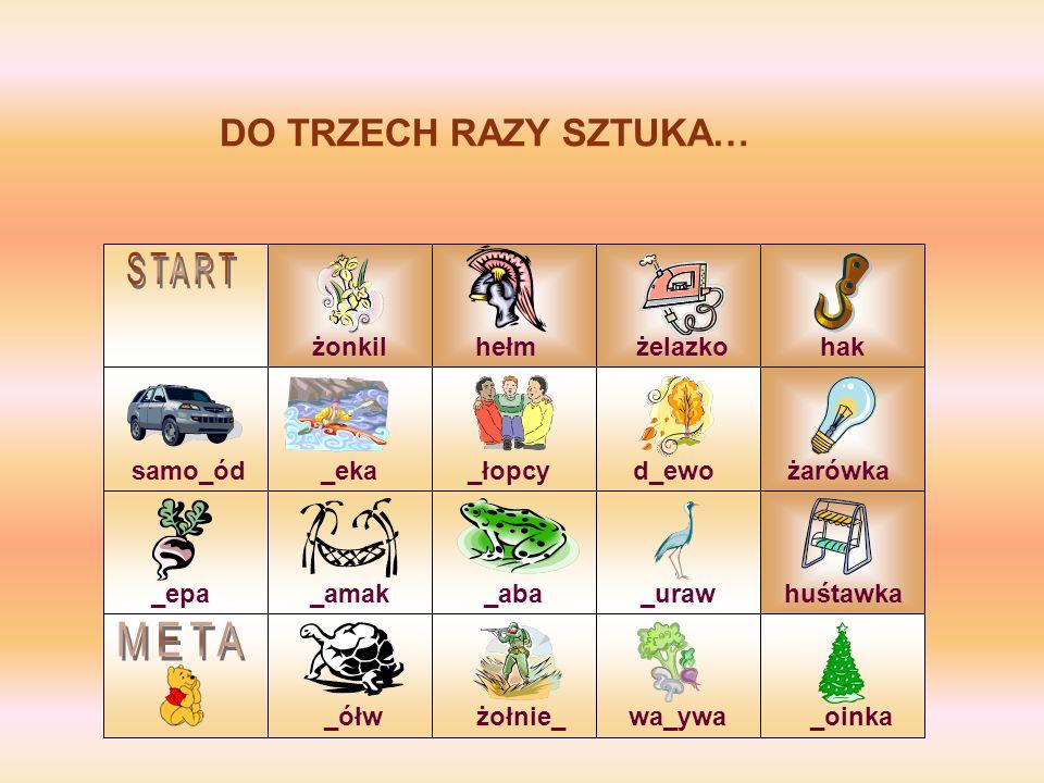 START META DO TRZECH RAZY SZTUKA… żonkil hełm żelazko hak samo_ód _eka